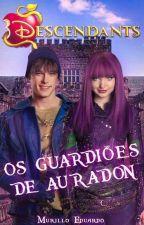 Descendentes - Os Guardiões de Auradon by Kazuya_Ichinose