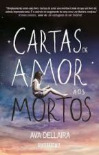 Cartas De Amor Aos Mortos by MayPBrito