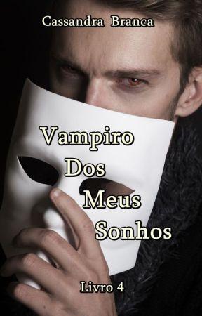 Livro 4- Vampiro dos meus Sonhos by CBranca