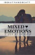 Mixed Emotions (being edited) by iBeautyandBeatt