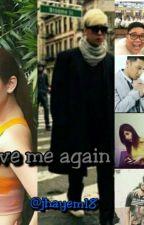 Love Me Again by Joycey18