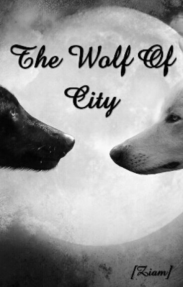 The Wolf Of City [Ziam]