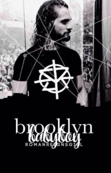 Brooklyn Baby Boy *ON HOLD* by RomanReignsGirl