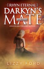 Darkyn's Mate (#3, Rhyn Eternal Series) by LizzyFord