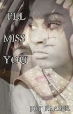 I'll Miss You (Drew Chadwick Fanfiction) by tears_fromthe_sky