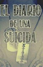 El Diario De Una Suicida (Cancelada Hasta El Nuevo Aviso) by SakuraTonako