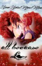 All Because Love  by SasusakuNaruhina_