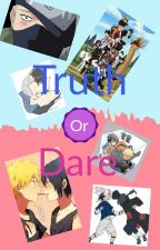 Naruto: Truth or Dare (Discontinued) by C00lF0xgirl