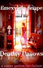 Emexyinia Snape and the Deathly Hallows (Harry Potter Fan-fiction) by snails_with_tails
