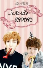 Señorito ESPOSO *[ChanBaek] by CarelessNine