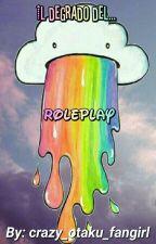 Il degrado del... roleplay by crazy_otaku_fangirl