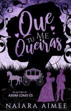 Que Tu Me Queiras by NaiaraAimee