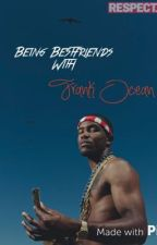 Being Bestfriends With Frank Ocean | Fanfic by MsFanfictional