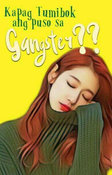 Kapag Tumibok Ang Puso Sa Gangster??