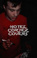 HOTEL CORTEZ COVERS by Aloene