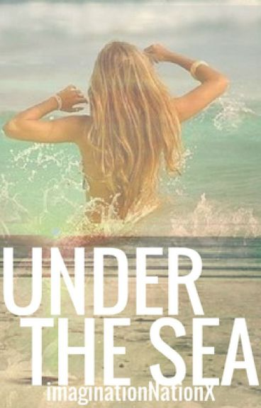 Under the Sea *Book I* Water Trilogy