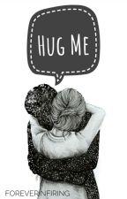 Hug Me    k.t.h by foreverinfiring