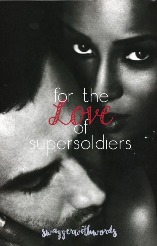 For the Love of Super Soldiers-BWWM by swaggerwithwords