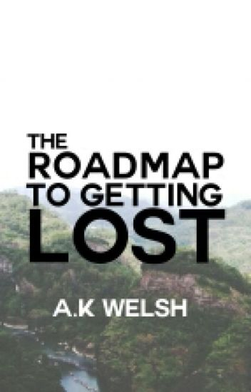 The Roadmap To Getting Lost