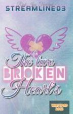 The Two Broken Hearts(#short Story#Completed) by StreamLineO3