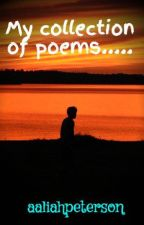 My collection of poems..... by aaliahpeterson