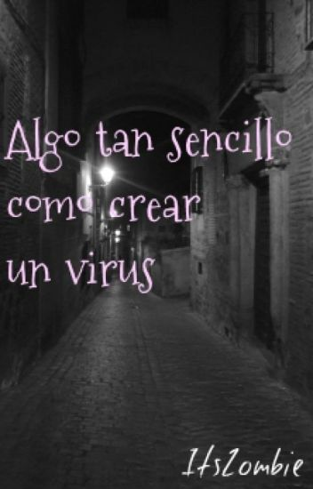 Algo tan sencillo como crear un virus