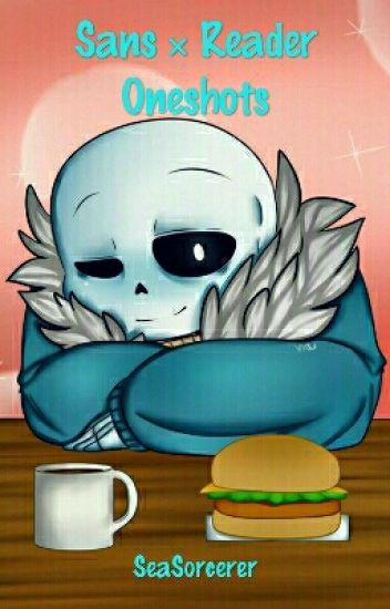 Sans × Reader Oneshots (Requests On Hold)