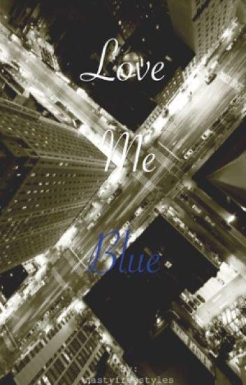 Love Me Blue
