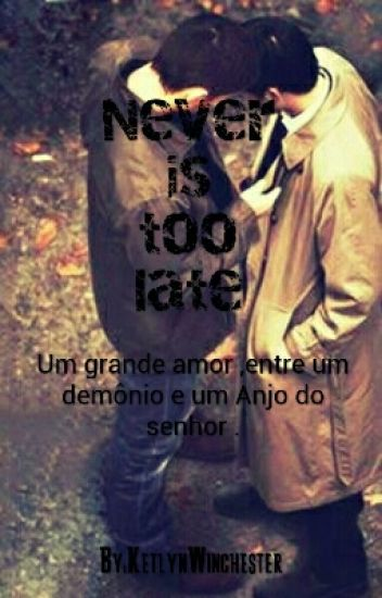 Never Is Too Late