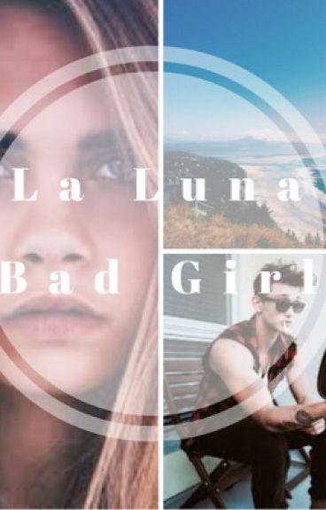 La Luna Bad Girl