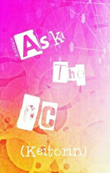 Ask The OC (Keitorin)