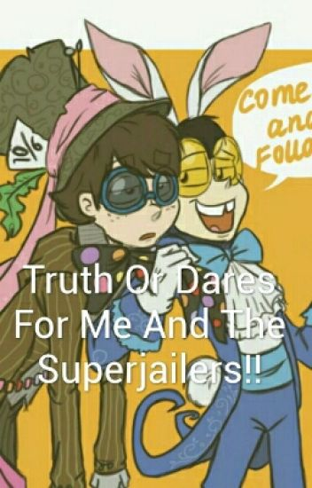 Truth Or Dares For Me And The Superjailers!!