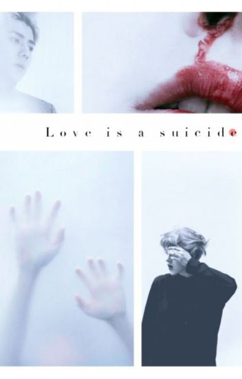 Love is a suicide | Hunhan | One shot