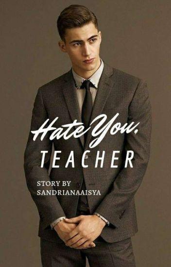 Hate You, Teacher!