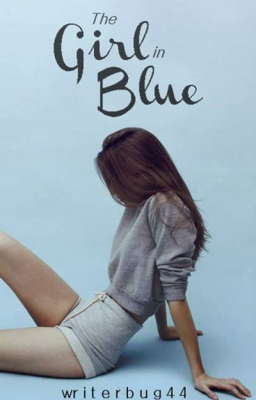 The Girl in Blue by writerbug44