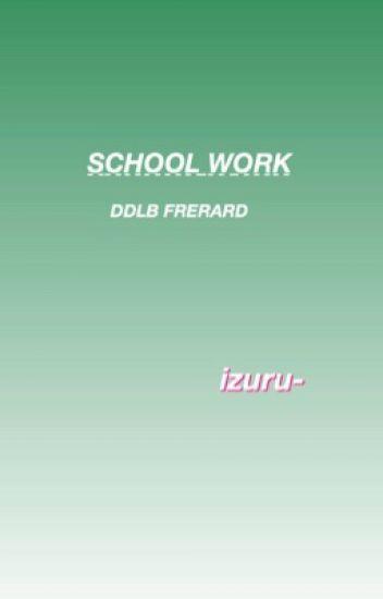 School Work [DD/LB FRERARD]