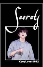 Secrets: BTS Jungkook ff  by KpopLover1012
