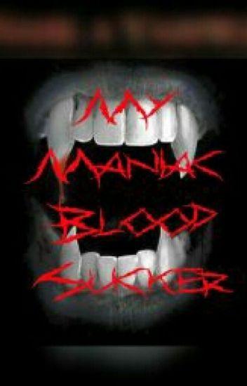 My Maniac Blood Sucker