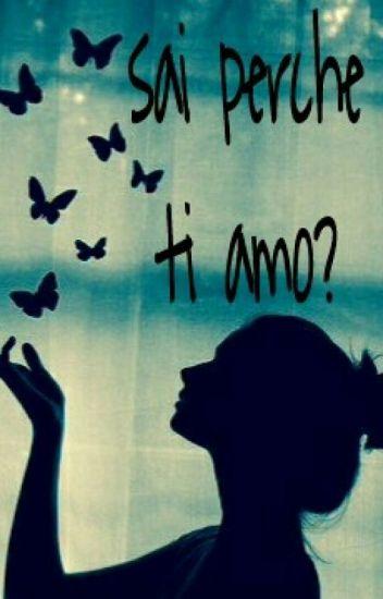 Sai Perche Ti Amo?
