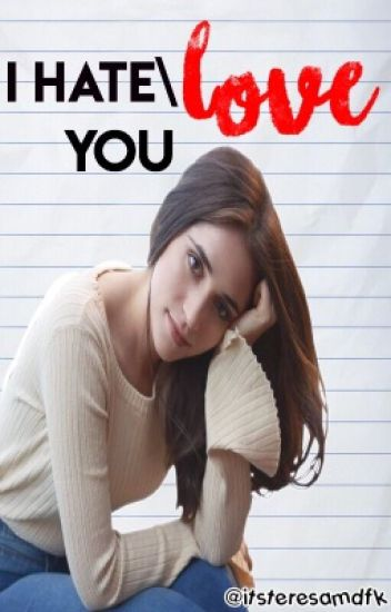 I Love\Hate You {Aguslina}