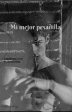 Mi mejor pesadilla by JazminAgrabah