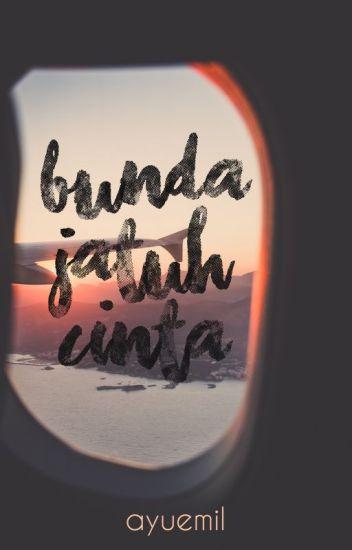 Bunda Jatuh Cinta (complete)