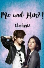 Me And Him!? by Cheskyyy02