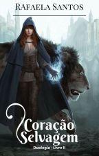 Coração Selvagem (Duologia  Sekret- Livro II) by RafahSt9