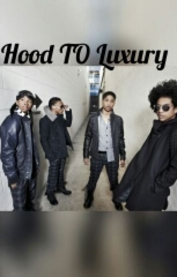 Hood To Luxury (Yn Mindless Behavior story)