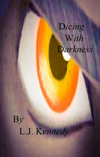 Dicing with Darkness