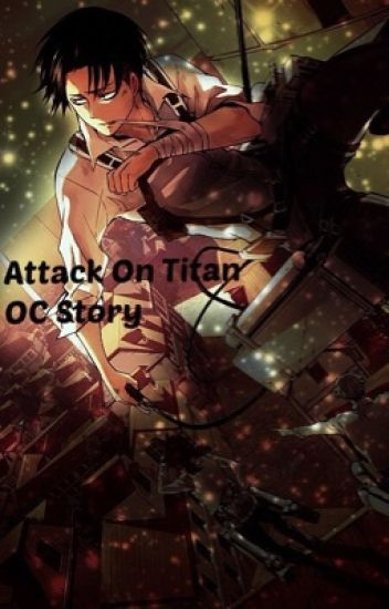 Attack On Titan (OC Story)