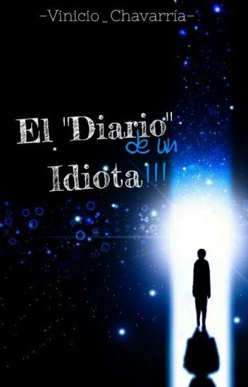 """El """"Diario"""" De Un Idiota"""