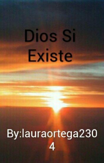 Dios Si Existe