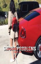 Smoke problems||N.M|| by -lilgurl
